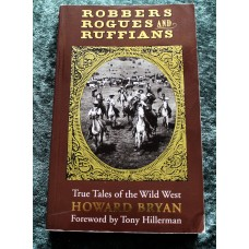 Robbers Rogues and Ruffians. True Tales of the Wild West Paperback 1st Edition
