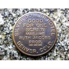 Silver Dollar Hotel Denver Colo.. Brothel Token