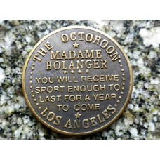 The Octoroon Los Angeles Madame Bolanger Brothel Token